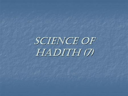 Science of Hadith (7).