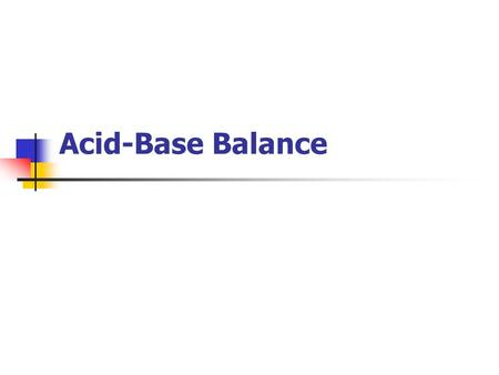 Acid-Base Balance. Copyright © The McGraw-Hill Companies, Inc. Permission required for reproduction or display. Objectives Explain how the pH of the blood.