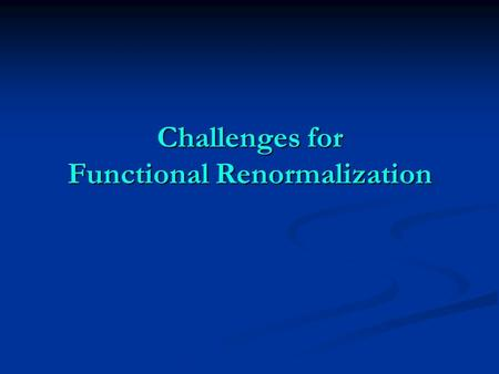 Challenges for Functional Renormalization. Exact renormalization group equation.