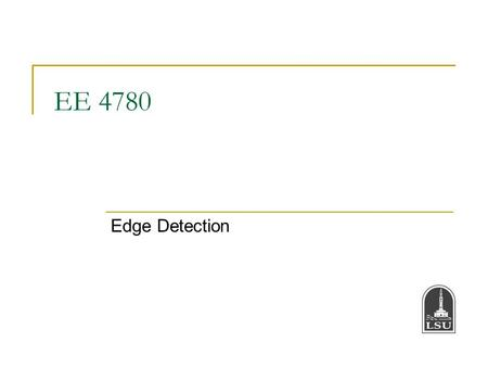 EE 4780 Edge Detection.