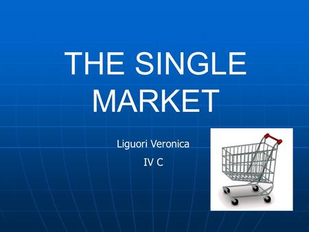 THE SINGLE MARKET Liguori Veronica IV C. Five years later from the start of the Lisbon Strategy,in March 22-23 2005 the european Council reviewed the.