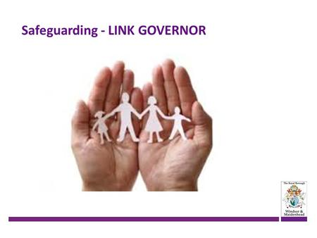 Safeguarding - LINK GOVERNOR. Safeguarding – Why Section 175 requires school governing bodies, local education authorities and further education institutions.