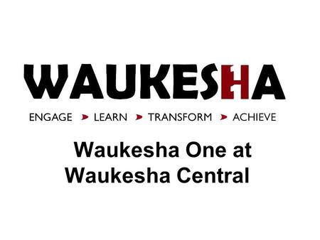 Waukesha One at Waukesha Central. Each student will receive a new iPad with retina display with 16GB of memory Secondary students will take technology.