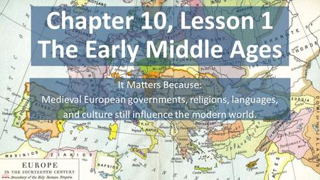 Chapter 10, Lesson 1 The Early Middle Ages