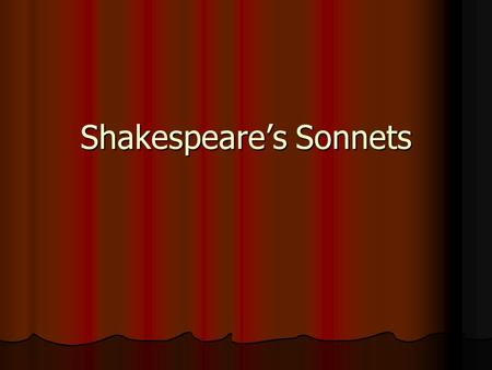 Shakespeare's Sonnets. Shakespeare published 154 sonnets in 1609. Shakespeare published 154 sonnets in 1609. The speaker is male, and the chief subject.