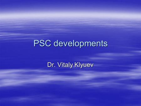 PSC developments Dr. Vitaly Klyuev. PSC regional organizations  Paris MOU (Europe and North Atlantic)  Vina del Mar PSC Agreement (Latin America) 
