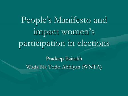 People's Manifesto and impact women's participation in elections Pradeep Baisakh Wada Na Todo Abhiyan (WNTA)