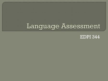 EDPI 344.  Class Activity  Language Evaluation  Language Development  Group Work.