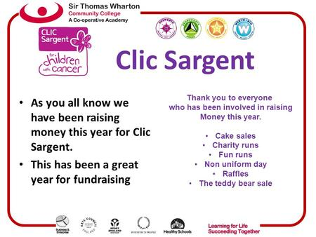 Clic Sargent As you all know we have been raising money this year for Clic Sargent. This has been a great year for fundraising Thank you to everyone who.