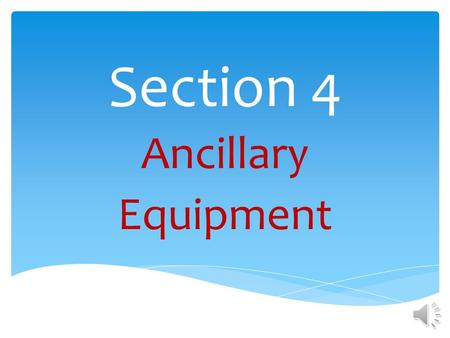 Section 4 Ancillary Equipment Section 4 Ancillary Equipment Definition Dispensers & Under Dispenser Containment Vapor Recovery Drop Tube & Fill Port.