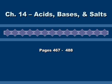 Pages 467 - 488 Ch. 14 – Acids, Bases, & Salts. Properties  Taste Sour.  Can sting skin if open (cut).  React with metals to produce H 2 gas.  Disassociate.