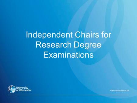 Independent Chairs for Research Degree Examinations.