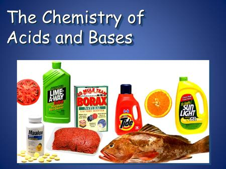 The Chemistry of Acids and Bases. Acid and Bases.