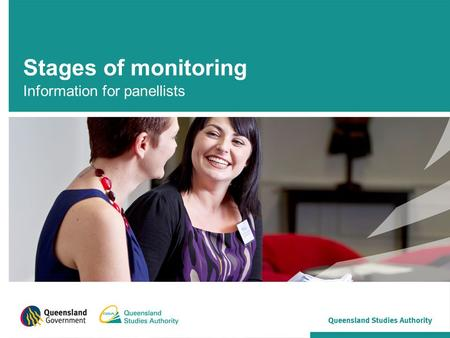 Stages of monitoring Information for panellists. Monitoring Occurs mid-way through the course of study Review panels consider how schools have implemented.