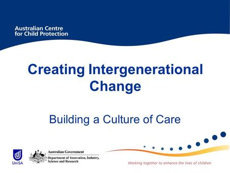 Creating Intergenerational Change Building a Culture of Care.