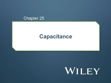 Chapter 25 Capacitance.