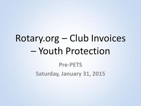 Rotary.org – Club Invoices – Youth Protection Pre-PETS Saturday, January 31, 2015.