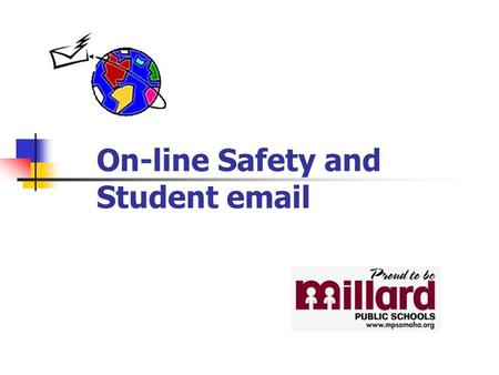 On-line Safety and Student email. I understand there are certain rules I need to follow when I am online.