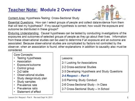 Lesson 2-4: Respect - Part II Teacher Note: Module 2 Overview Content Area: Hypothesis-Testing: Cross-Sectional Study Essential Questions: How can I select.