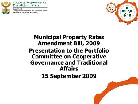 Municipal Property Rates Amendment Bill, 2009 Presentation to the Portfolio Committee on Cooperative Governance and Traditional Affairs 15 September 2009.