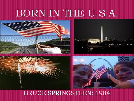 BORN IN THE U.S.A. BRUCE SPRINGSTEEN: 1984.