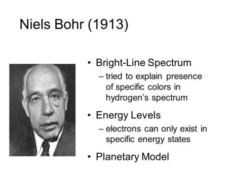 Niels Bohr (1913) Bright-Line Spectrum Energy Levels Planetary Model