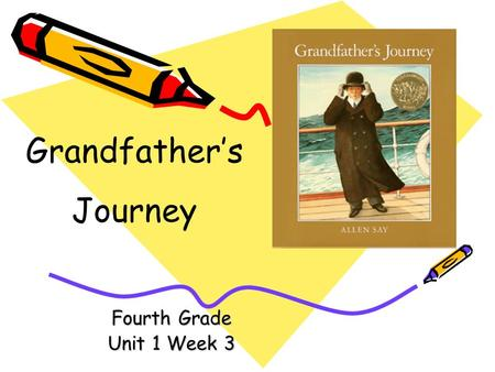 Fourth Grade Unit 1 Week 3 Grandfather's Journey.