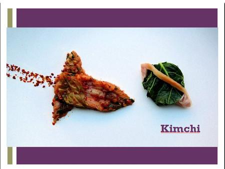 +. + Ancient and Modern Kimchi + Nutrition Table Korea Food Research Institute * Per 100 g of edible portion.