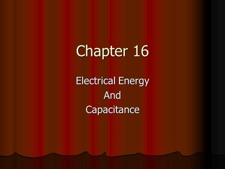 Chapter 16 Electrical Energy AndCapacitance. General Physics Review Electric Flux  through area A:  = E  A i.e. E A cos  Electric Flux  through area.