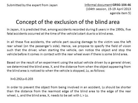 Concept of the exclusion of the blind area In Japan, it is predicted that, among accidents recorded during 8 years in the 1990s, five fatal accidents occurred.
