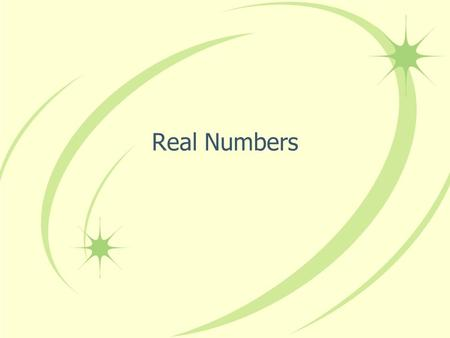 Real Numbers. Set: a collection of objects – like a group Terminating Number: a number that ends –Example: 4.