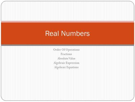 Order Of Operations Fractions Absolute Value Algebraic Expression Algebraic Equations Real Numbers.