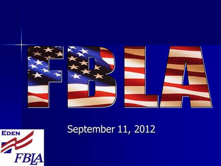 September 11, 2012.  Welcome to Eden Future Business Leaders of America Club!