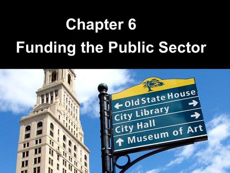 "Chapter 6 Funding the Public Sector. 6-2 Introduction Do you think that so-called ""private accounts"" could help save the Social Security system? Is the."