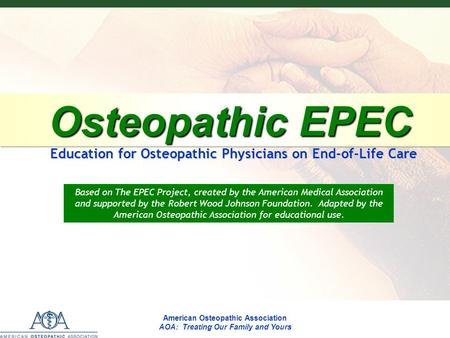 EPECEPECEPECEPEC American Osteopathic Association D.O.s: Physicians Treating People, Not Just Symptoms Osteopathic EPEC Osteopathic EPEC Education for.