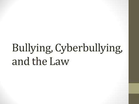 Bullying, Cyberbullying, and the Law. Stop Hating Online: Pass It On TV Commercial Stop Hating Online: Pass It On.