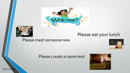 Please eat your lunch Please meet someone new Please create a name tent Bing Images.