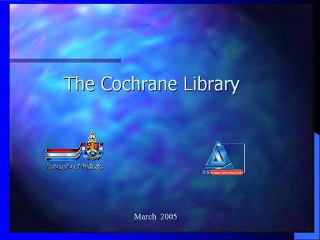 What is The Cochrane Library World's most comprehensive source for evidence-based health care Collection of high quality, E-B databases Provides systematically.