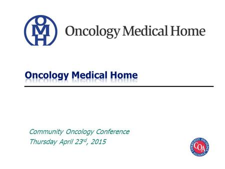 Community Oncology Conference Thursday April 23 rd, 2015.