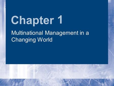 Chapter 1 Multinational Management in a Changing World.