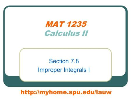 MAT 1235 Calculus II Section 7.8 Improper Integrals I