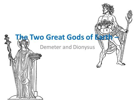 The Two Great Gods of Earth –