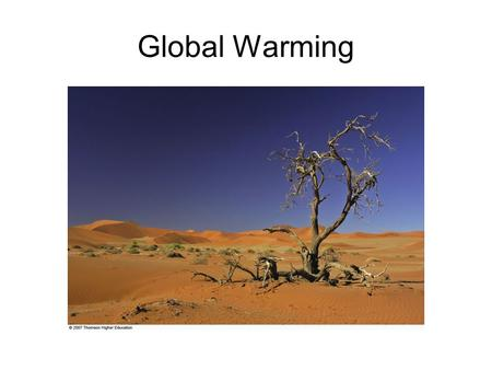 Global Warming. Climate Climate: the average weather conditions over a period of years in a particular place Climate is influenced by a variety of processes,