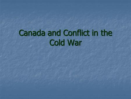 Canada and Conflict in the Cold War. Key Terms The Korean War The Korean War Suez Crisis Suez Crisis Cuban Missile Crisis Cuban Missile Crisis Avro Arrow.