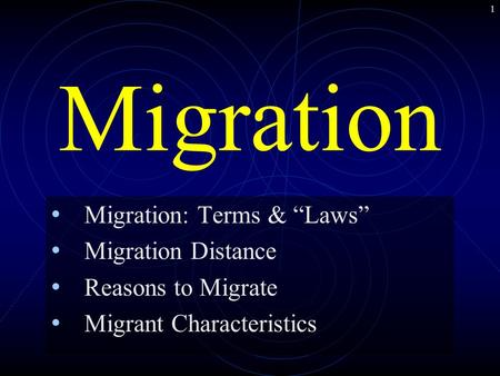 "1 Migration Migration: Terms & ""Laws"" Migration Distance Reasons to Migrate Migrant Characteristics."