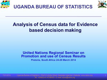 Uganda Bureau of Statistics ¤ Plot 9 Colville Street, Kampala Uganda ¤ Website:  Tel: +256(0)-41-4706000 ¤   1 Analysis.