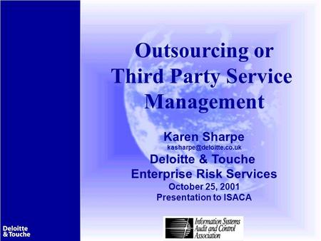 1 © 2001 Deloitte & Touche. This presentation contains proprietary information and materials which are the property of Deloitte & Touche. All rights reserved.