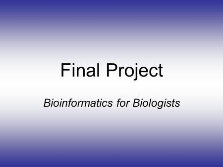 Final Project Bioinformatics for Biologists. Alternative A Alternative B.