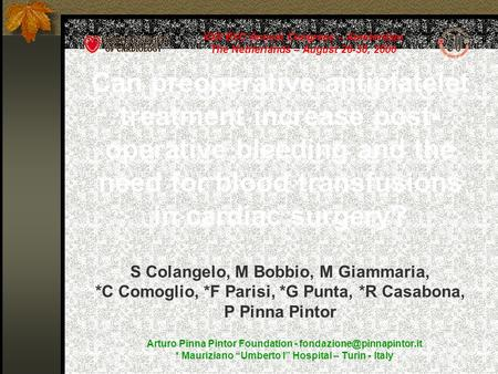 "Arturo Pinna Pintor Foundation - * Mauriziano ""Umberto I"" Hospital – Turin - Italy Can preoperative antiplatelet treatment increase."