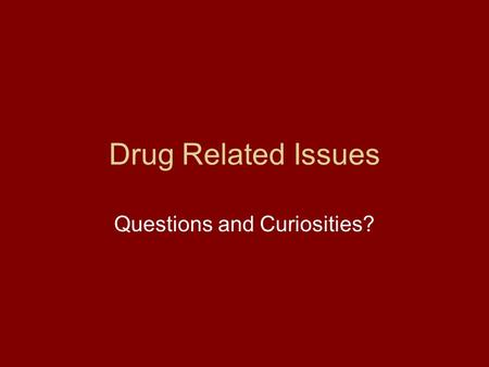 Drug Related Issues Questions and Curiosities?. Looking at SAMHSA Site Observations? What does this site tell you about the government's priorities, agenda,